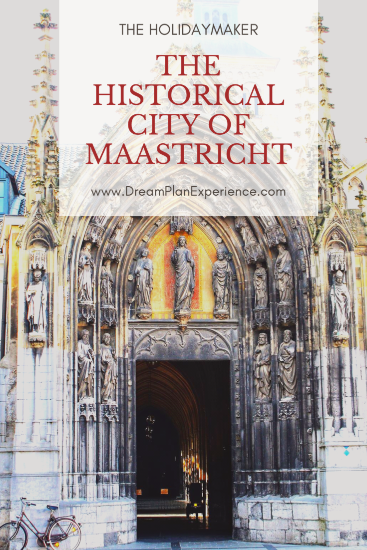 Visit the historical city of Maastricht, Netherlands. It sits close to the borders of Germany and Belgium.
