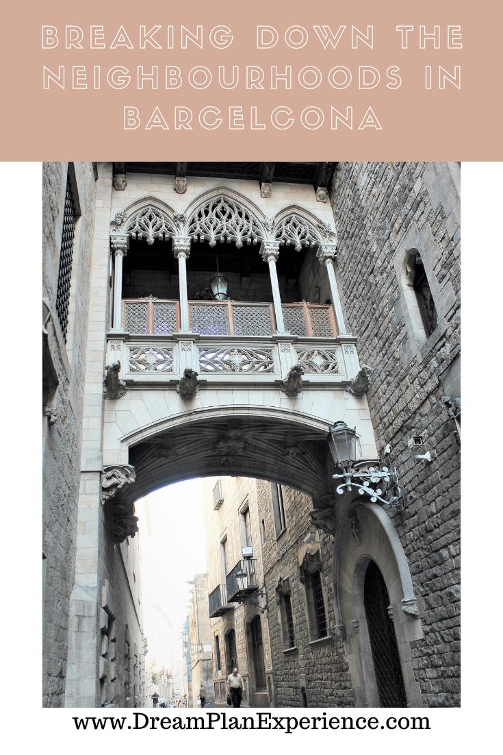 Breaking down the Neighbourhoods in Barcelona | www.DreamPlanExperience.com